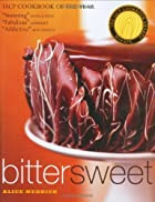 Bittersweet: Recipes and Tales from a Life…