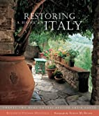 Restoring a Home in Italy by Elizabeth…