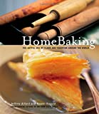 Alford, Jeffrey: Home Baking: The Artful Mix of Flour and Traditions from Around the World