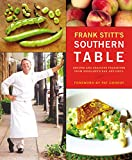 Stitt, Frank: Frank Stitt&#39;s Southern Table: Recipes and Gracious Traditions from Highlands Bar and Grill