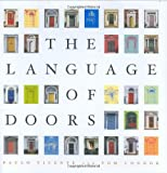 Connor, Tom: The Language Of Doors: Entranceways from colonial to art deco, how to identify and adapt them to your home