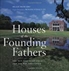 Houses of the Founding Fathers by Hugh…
