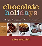 Alice Medrich: Chocolate Holidays: Unforgettable Desserts for Every Season
