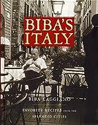 Biba's Italy: Favorite Recipes from the…