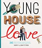 Young house love : 243 ways to paint, craft,…