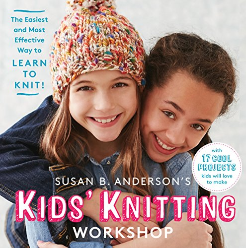 susan-b-andersons-kids-knitting-workshop-the-easiest-and-most-effective-way-to-learn-to-knit