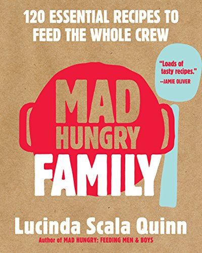 mad-hungry-family-120-essential-recipes-to-feed-the-whole-crew
