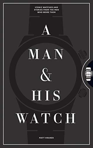 Cover of A Man & His Watch by Matt Hranek