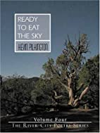 Ready to Eat the Sky (The River City Poetry…