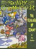 Thompson, Jill: Scary Godmother: The Revenge Of Jimmy