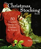 The Christmas Stocking Book: 50 Exquisite…