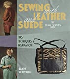 Sewing With Leather and Suede: A Home…