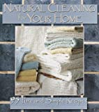 Natural Cleaning for Your Home: 95 Pure and…