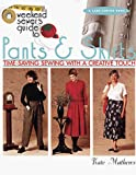 Mathews, Kate: Weekend Sewer&#39;s Guide to Pants &amp; Skirts: Time-Saving Sewing With a Creative Touch
