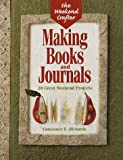Richards, Constance: Making Books and Journals: 20 Great Weekend Projects