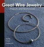 From Petersen, Irene: Great Wire Jewelry: Projects and Techniques