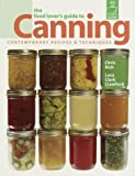 Rich, Chris: The Food Lover&#39;s Guide to Canning: Contemporary Recipes &amp; Techniques