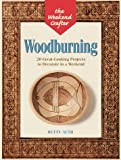Auth, Betty: Wood Burning: 20 Great-Looking Projects to Decorate in a Weekend