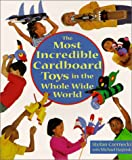 Czernecki, Stefan: Most Incredible Cardboard Toys in the Whole Wide World
