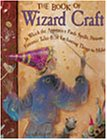 The Book of Wizard Craft: In Which the…