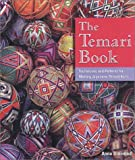 Diamond, Anna: The Temari Book: Techniques and Patterns for Making Japanese Thread Balls