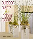 Outdoor Plants for Indoor Rooms by Kathy…