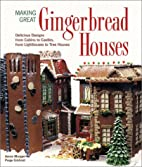 Making Great Gingerbread Houses: Delicious…