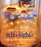 Decorating with Mini-Lights: 40 Sparkling…