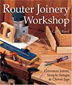 Router Joinery Workshop: Common Joints,…