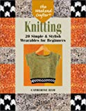 Ham, Catherine: Knitting: 20 Simple and Stylish Wearables for Beginners
