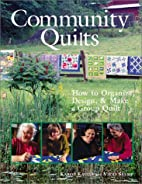 Community Quilts: How to Organize, Design, &…