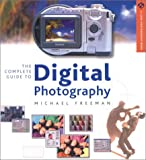 Freeman, Michael: The Complete Guide to Digital Photography