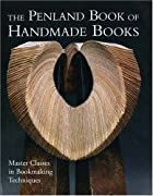 The Penland Book of Handmade Books: Master…