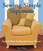 Sewing Simple Slipcovers: Stylish New Looks…
