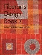 Fiberarts Design Book 7 (Bk. 7) by Susan…