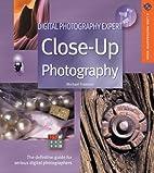 Digital Photography Expert: Close-Up…