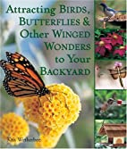 Attracting Birds, Butterflies & Other Winged…