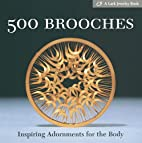 500 Brooches: Inspiring Adornments for the…