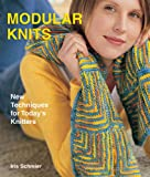 Schreier, Iris: Modular Knits: New Techniques for Today's Knitters