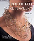 Crocheted Wire Jewelry: Innovative Designs &…