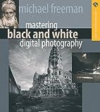 Mastering Black and White Digital…