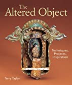 The Altered Object: Techniques, Projects,…