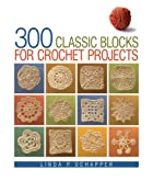 300 Classic Blocks for Crochet Projects by…