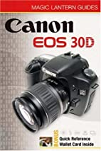 Magic Lantern Guides: Canon EOS 30D by Rob…