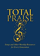 Total Praise: Songs and Other Worship…
