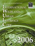 2006 International Wildland Urban Interface…