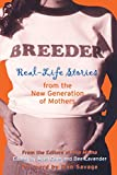 Gore, Ariel: Breeder: Real-Life Stories from the New Generation of Mothers