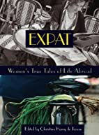 Expat: Women's True Tales of Life Abroad…
