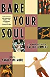 Watrous, Angela: Bare Your Soul: The Thinking Girl's Guide to Enlightenment