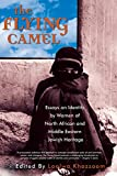 Khazzoom, Loolwa: The Flying Camel: Essays on Identity by Women of North African and Middle Eastern Jewish Heritage